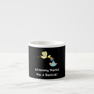 Mommy Backrub Espresso Cup
