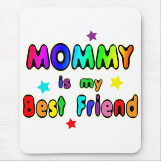 Mommy Best Friend Mouse Pad