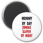 Mommy By Day Zombie Slayer By Night 2 Inch Round Magnet