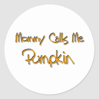 Mommy Calls Me Pumpkin Classic Round Sticker