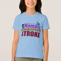 Mommy Conquered Stroke Girls Tee
