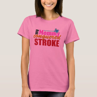 Mommy Conquered Stroke T-Shirt