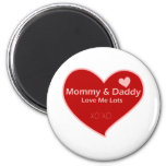 Mommy & Daddy Love Me 2 Inch Round Magnet