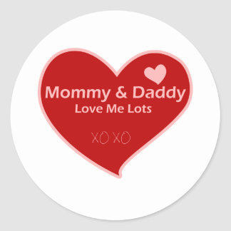 Mommy & Daddy Love Me Lots Classic Round Sticker
