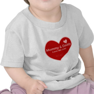 Mommy & Daddy Love Me Lots Tee Shirts