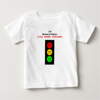 Mommy & Daddy's Little Moody Stoplight Baby T-Shirt