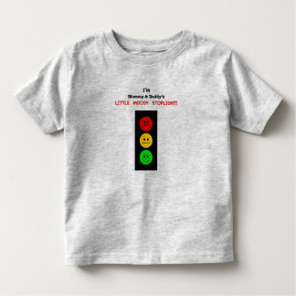 Mommy & Daddy's Little Moody Stoplight T Shirt
