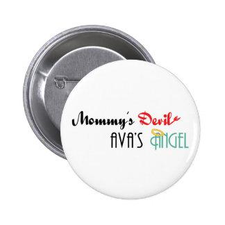 Mommy' diablo de s, Ava' ángel de s Pin Redondo De 2 Pulgadas
