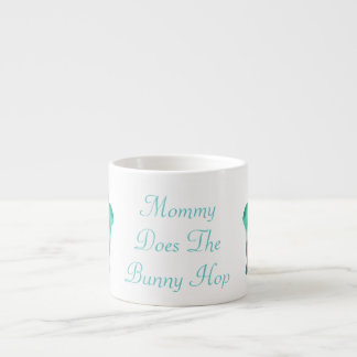 Mommy Does The Bunny Hop Espresso Mug by Janz