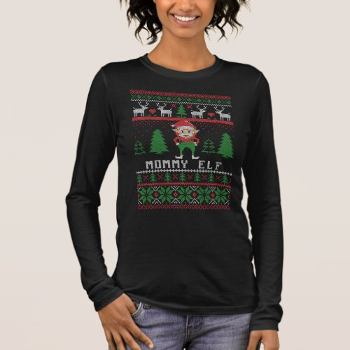 Mommy Elf Ugly Christmas Long Sleeve T-Shirt After Christmas Sales 5248