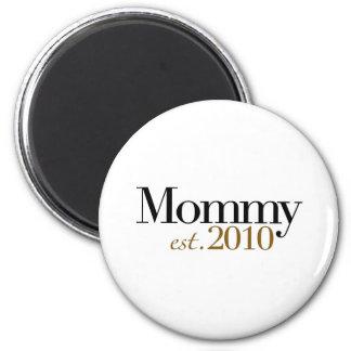 Mommy Est 2010 2 Inch Round Magnet