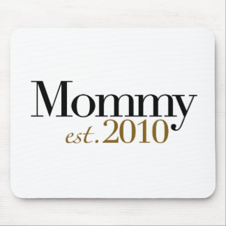 Mommy Est 2010 Mouse Pad