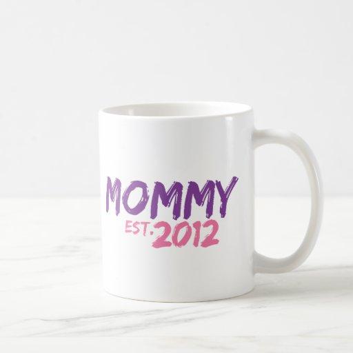 Mommy Est 2012 Coffee Mugs