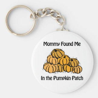 Mommy Found Me in A Pumpkin Patch Basic Round Button Keychain