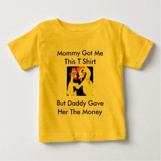 Mommy got me this t shirt T-Shirt