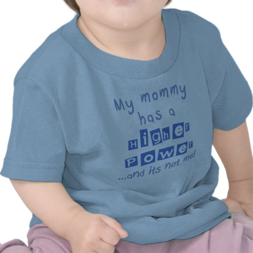 Mommy Has A Higher Power Infant Shirt - Blue
