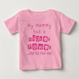 Mommy Has A Higher Power Infant Shirt  - Pink