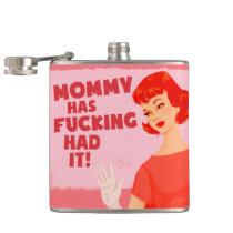 Mommy has had it! flask