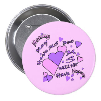 Mommy has MS but . . Pinback Button