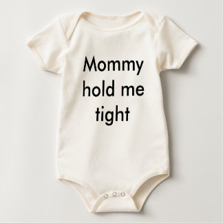 Mommy hold me tight baby bodysuit