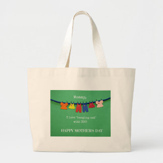 Mommy, I love hanging out with you! Large Tote Bag