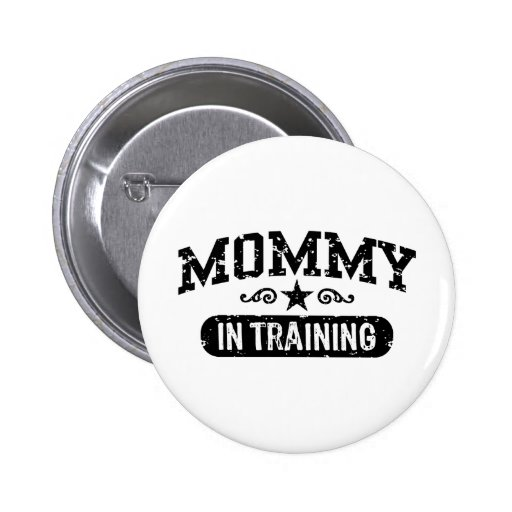 Mommy In Training Buttons
