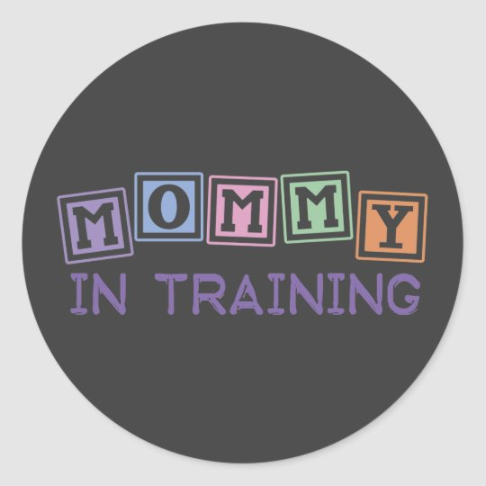 Mommy In Training Classic Round Sticker