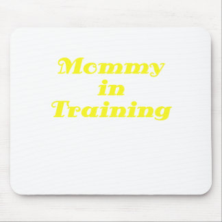 Mommy in Training Mouse Pad