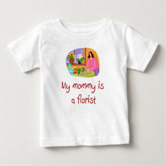 Mommy is a Florist baby shirt