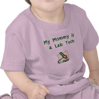 Mommy is a Lab Tech Baby T-Shirt