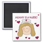 Mommy is a Nurse TShirts and Gifts Fridge Magnets