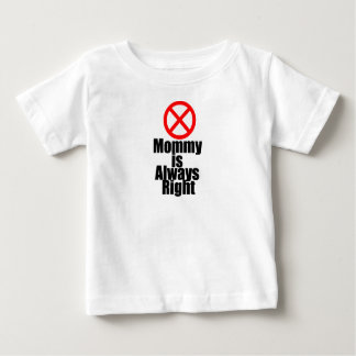 Mommy Is Always Right (Wrong) Infant T-shirt