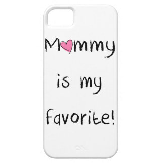 Mommy is my favorite iphone cover