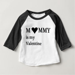 Mommy Is My Valentine Baby Infant Baby T-Shirt