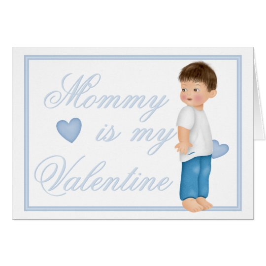Mommy Is My Valentine (boy) Greeting Card