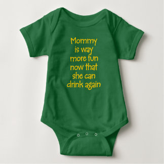 Mommy is Way More Fun Now That She Can Drink. Baby Bodysuit