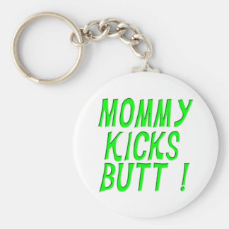 Mommy Kicks Butt! Keychain