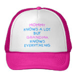 Mommy knows a lot but Grandma know everything Trucker Hat