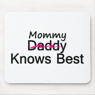 Mommy Knows Best Mouse Pad