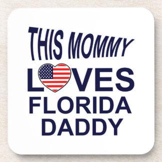 Mommy Love Florida daddy Coaster