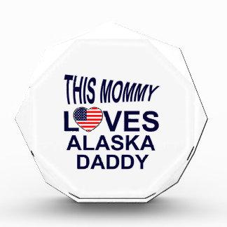 mommy loves Alaska daddy Acrylic Award