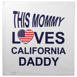 mommy loves California daddy Cloth Napkin