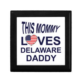 mommy loves Delaware daddy Keepsake Boxes