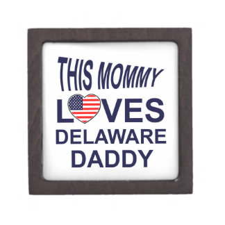 mommy loves Delaware daddy Premium Gift Boxes