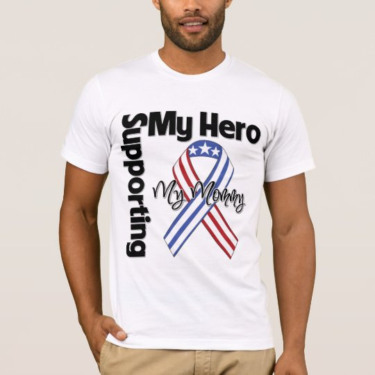 Mommy - Military Supporting My Hero T-Shirt