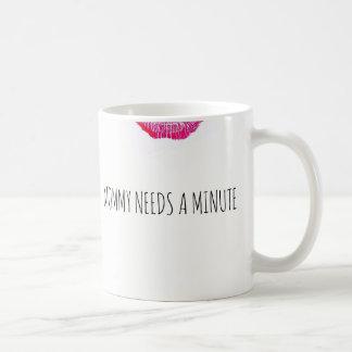 Mommy Needs A Minute Coffee Mug
