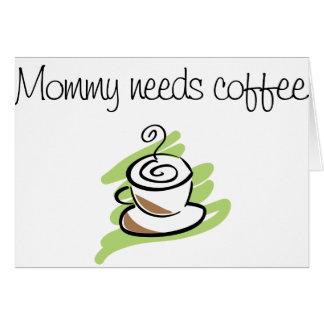 Mommy needs coffee card