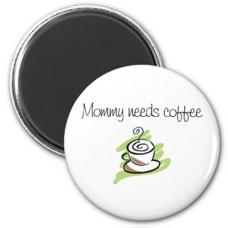 Mommy needs coffee magnet