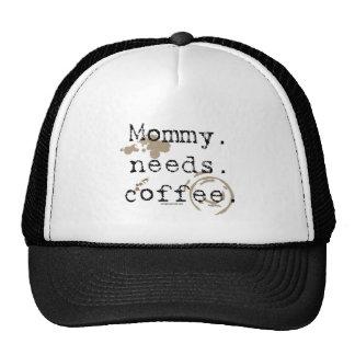 Mommy. Needs. Coffee. Trucker Hat