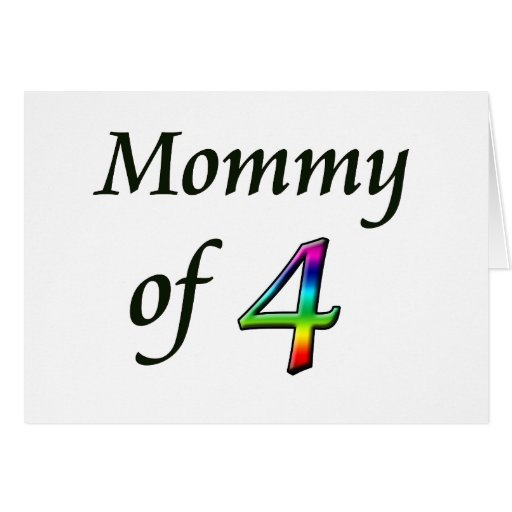 MOMMY OF 4 GREETING CARD